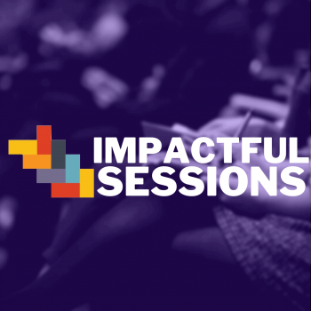 Impactful Sessions